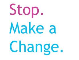 Stop. Make a Change.