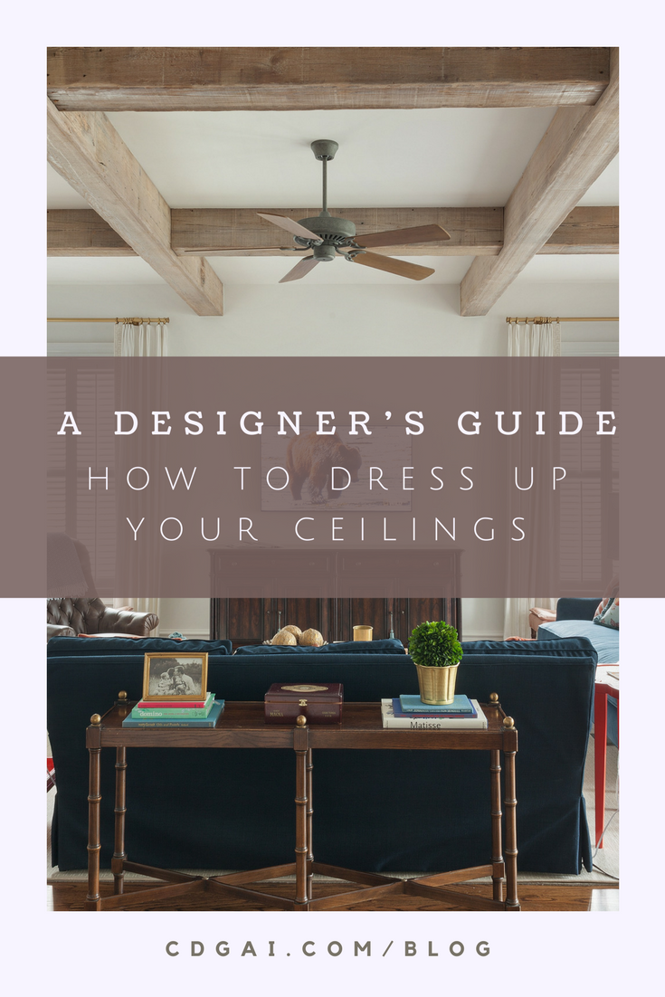 How To Dress Up Your Ceilings