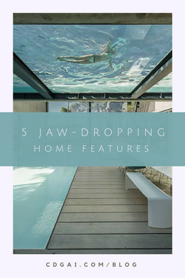 5 Jaw-Dropping Home Features