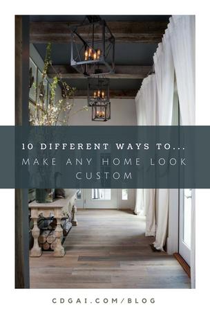 Make Any Home Look Custom