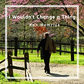 I Wouldn't Change a Thing cover art.png