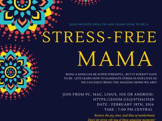 Be a....STRESS FREE MAMA