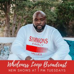 Wholeness Loop Broadcast