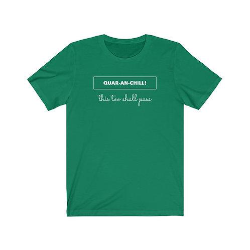 QuaranChill T Shirt