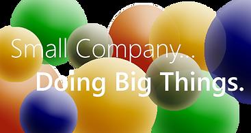 Small Company Doing Big Things