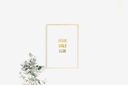 Brave Girls Club - Champagne Gold Foil Print