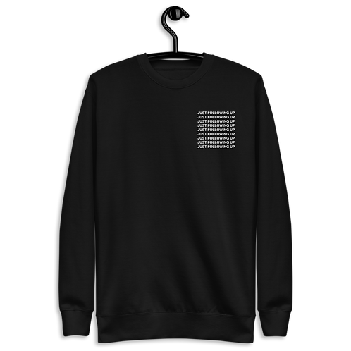 BLACK AND WHITE JUST FOLLOWING UP CREWNECK