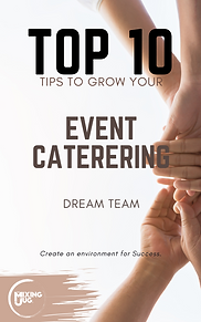 Top 10 Tips to Grow your Event Catering Dream Team eBook