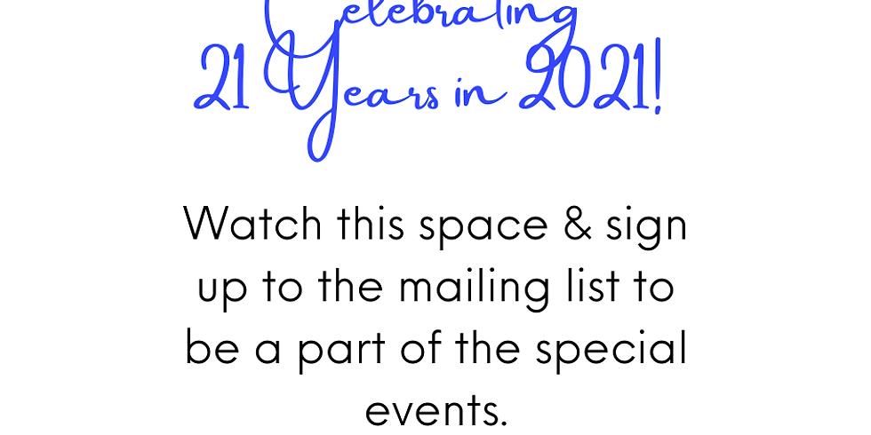 Celebrating 21 Years in 2021!!