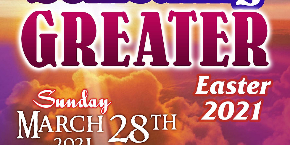 """Something Greater"" Easter 2021"
