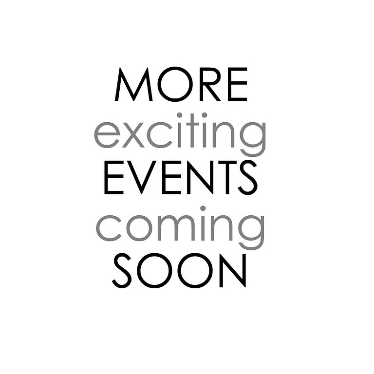 Exciting Events coming.....