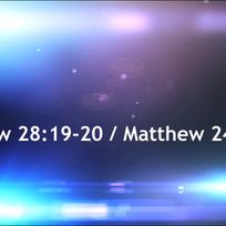 Matthew 28:19-20/Matthew 24:14, Pt. 3
