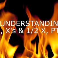 Understanding X, X's & ½ a X, Pt. 4