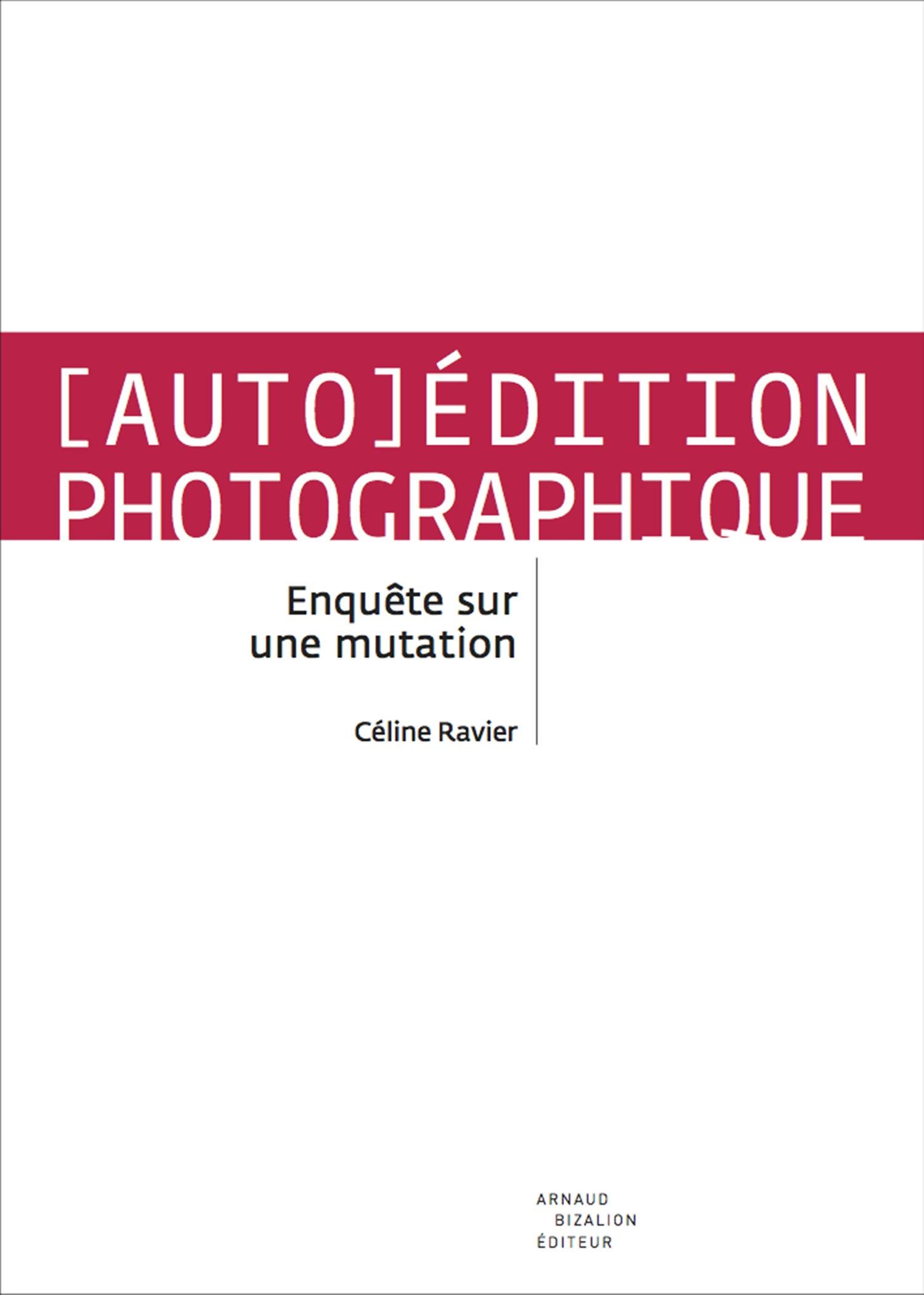 Enquête (auto)edition photographique