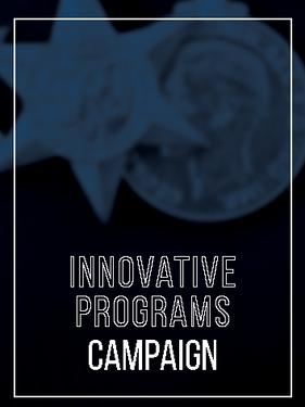 INNOVATIVE PROGRAMS CAMPAIGN