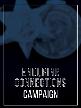 ENDURING CONNECTIONS CAMPAIGN