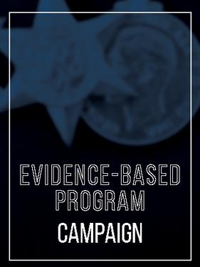 EVIDENCE-BASED PROGRAM CAMPAIGN