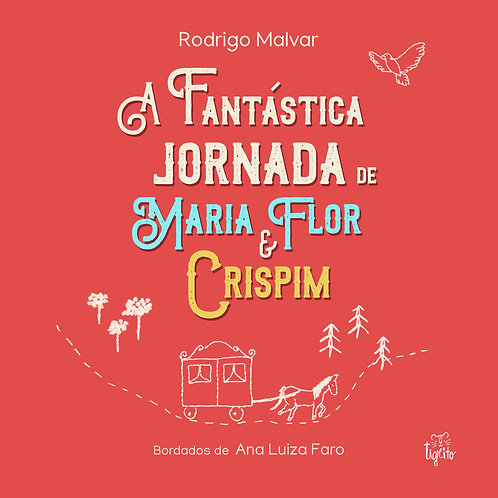 A fantástica jornada de Maria Flor e Crispim