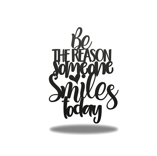 Be The Reason Someone Smiles Today Metal Wall Art