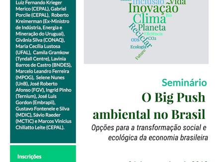 Seminário O Big Push ambiental no Brasil: Opções para a transformação social e ecológica da economia