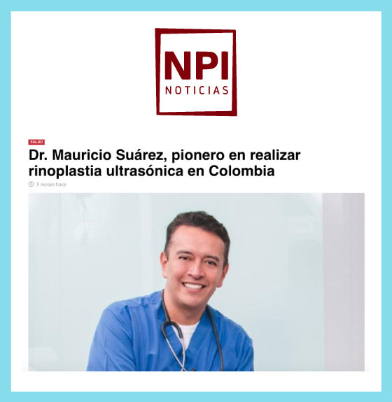 Dr. Mauricio Suárez, pionero en reañizar rinoplastia ultrasónica en Colombia