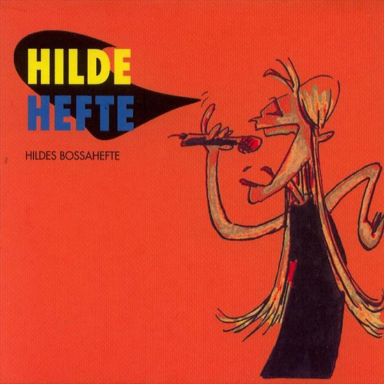 Hilde Hefte - Hildes Bossahefte (CD)