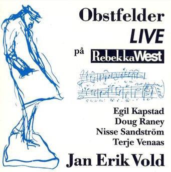 Jan Erik Vold - Obstfelder LIVE på Rebekka West (CD)