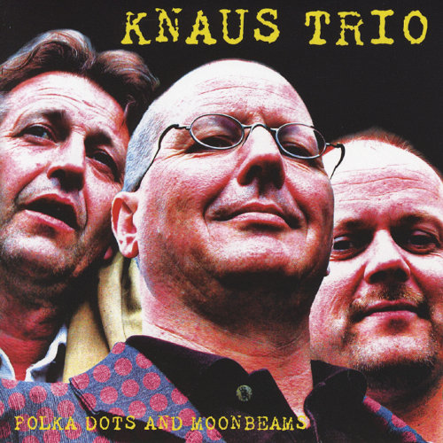 Knaus Trio - Polka Dots and Moonbeams (CD)