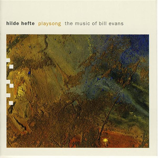 Hilde Hefte - Playsong - The Music of Bill Evans