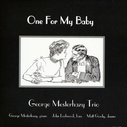 George Mesterhazy Trio - One for my baby (CD)