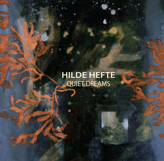 Hilde Hefte - Quiet Dreams (LP)