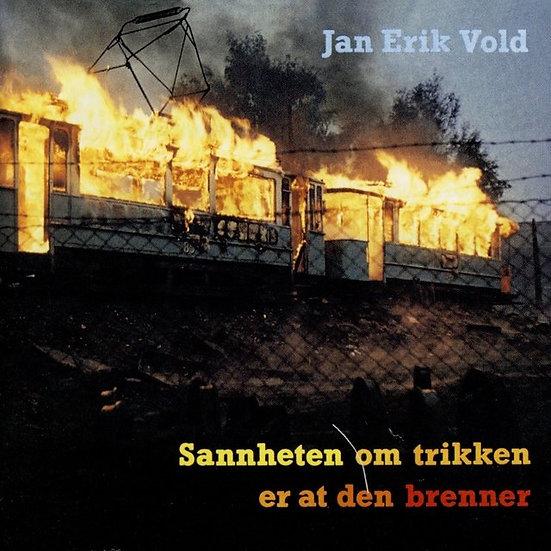 Jan Erik Vold - Sannheten om trikken er at den brenner (CD)