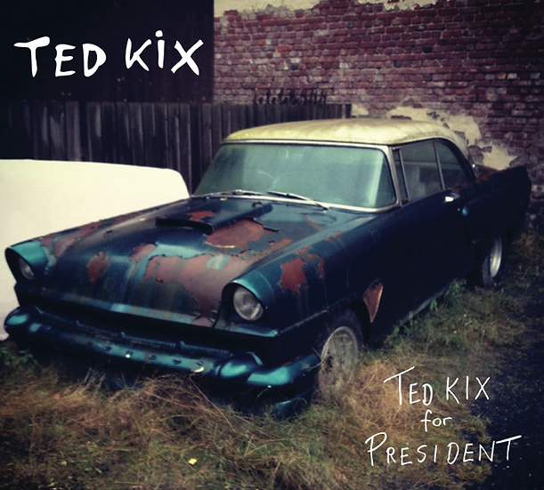 Ted Kix - Ted Kix for President (CD)
