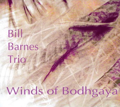 Bill Barnes Trio Winds of Bodhgaya