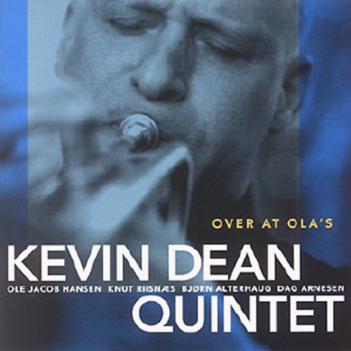 Kevin Dean Quintet - Over at Ola's