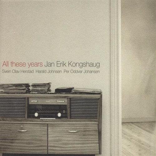 Jan Erik Kongshaug Quartet - All These Years (CD)