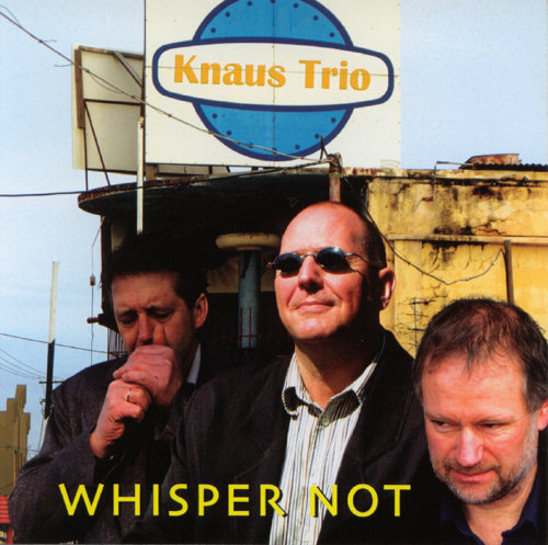 Knaus Trio - Whisper Not (CD)