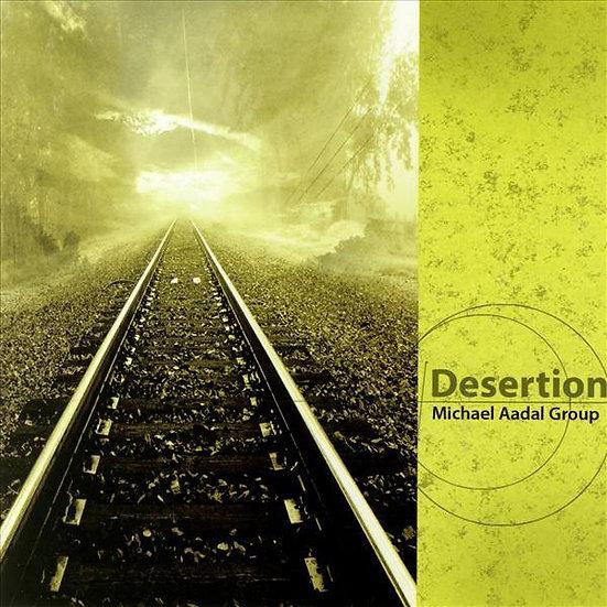 Michael Aadal Group - Desertion (CD)