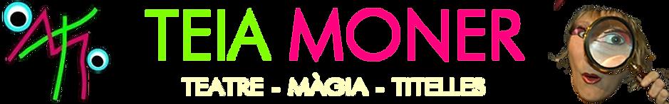 TEIA MONER,  TEATRE, MAGIA, TITELLES, ESPECTACLES, PUBLIC FAMILIAR