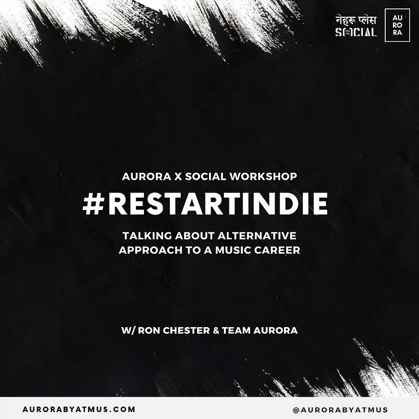 #RestartIndie : Musician Meet w/ Team Aurora & Ron Chester