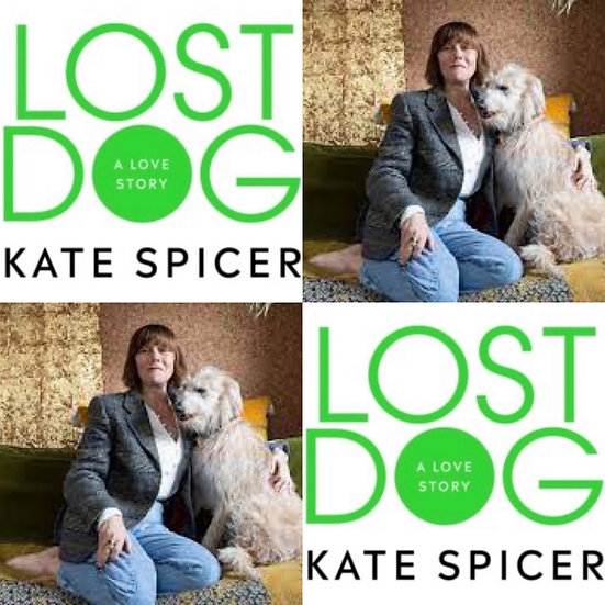 Kate Spicer - Lost Dog. Online Meet the author Ticket - Thurs 24th June