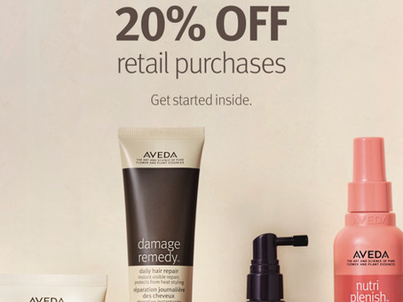 ICYMI:  Aveda Friends & Family Event - 20% off!