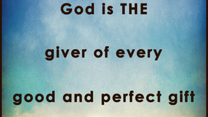 GOD IS THE GIVER OF ALL GOOD THINGS!