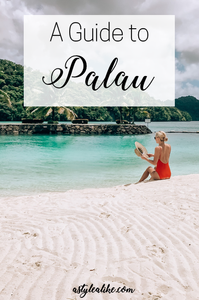 A Guide to Palau | A Style Alike