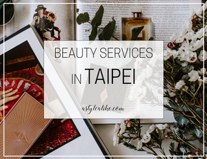 Beauty Services in Taipei | A Style Alike