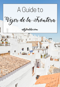 A Guide to Vejer de la Frontera | Travel | A Style Alike