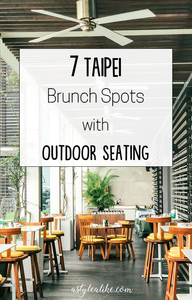 7 Taipei Brunch Spots with Outdoor Seating | Food | A Style Alike