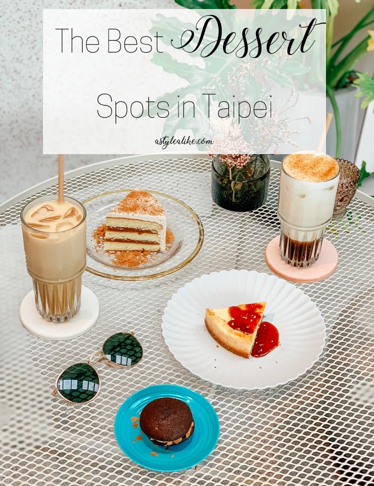 Best Dessert Spots Taipei l Cafe & Bakeries l A Style Alike
