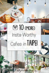 10 (More) Insta-Worthy Cafes in Taipei | A Style Alike