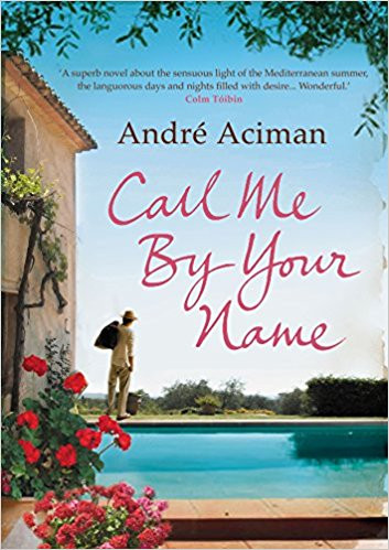 Call Me By Your Name | 10 Books to Read This Summer 2018 | Lifestyle | A Style Alike